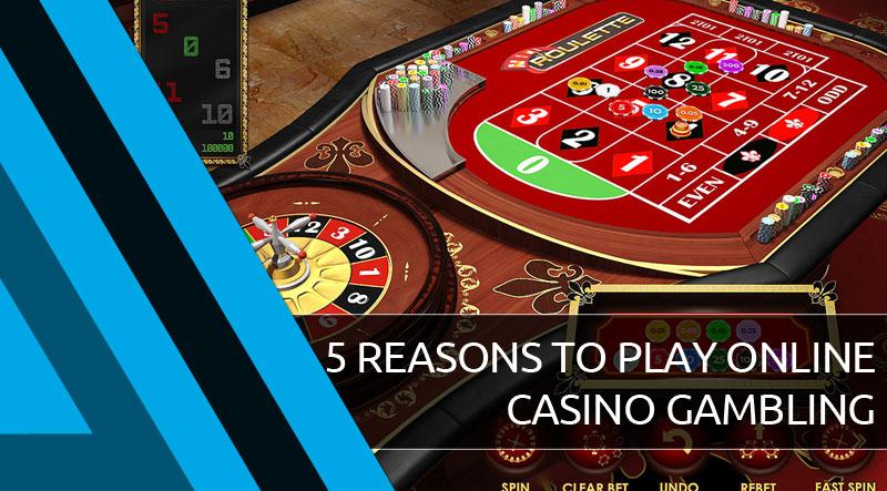 Reasons Online Casinos